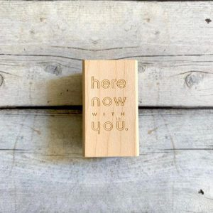 'Here Now With You' Stamp By Baum-kuchen