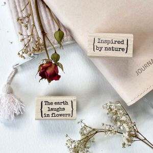 Exclusive Quote Stamps – 'Inspired By Nature' / 'The Earth Laughs .. '
